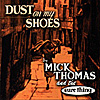 MICK THOMAS AND THE SURE THING 'Dust On My Shoes' CD, Twah! 122